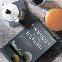 FEINFÜHLIGKEIT TRIFFT AUF BERUFSLEBEN von Nicole Lindner, ISBN 978-3-9820125-5-1