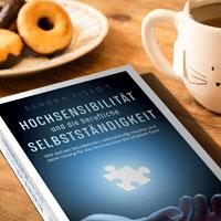 HOCHSENSIBILITÄT UND DIE BERUFLICHE SELBSTSTÄNDIGKEIT von Sandra Tissot, ISBN 978-3-9817975-6-5