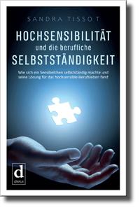 Sandra-Tissot-Hochsensibilitaet-und-die-berufliche-selbststaendigkeit